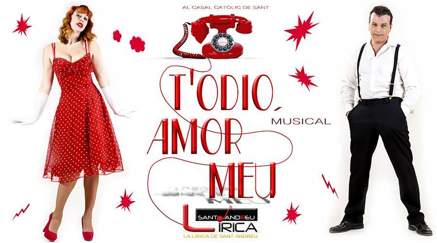 Cartell promocional de 'T'odio, amor meu' / LA LÍRICA DE SANT ANDREU